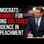 Democrats SLAMMED For DOCTORING And MAKING UP Evidence In Failed Impeachment Attempt
