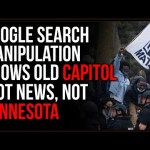 Google COVERING UP News On BLM Riots And Pushing Jan 6th INSTEAD, Fake News Insanity