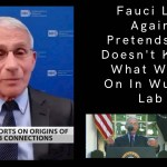 Fauci Lies Again, Pretends He Doesn't Know What Went On In Wuhan Lab