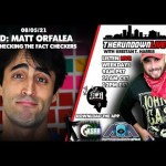 The Rundown Live #748 – Matt Orfalea, Fact Checking the Fact Checkers