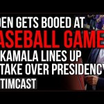 Biden BOOED At Baseball Game As Approval TANKS, Democrats Lining Up Harris To Take Over Presidency