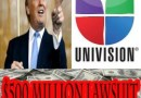 Donald Trump Files $500 Million Lawsuit Against Univision for Cutting Ties