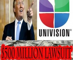 Donald Trump Files $500 Million Lawsuit Against Univision