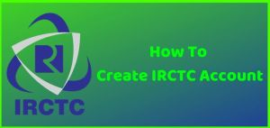 Create IRCTC Account