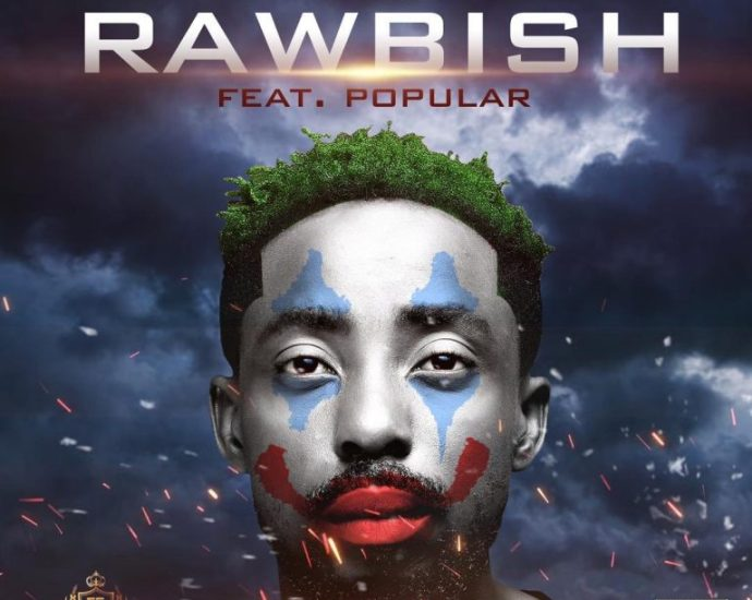 Music: Erigga ft. Popular – Rawbish