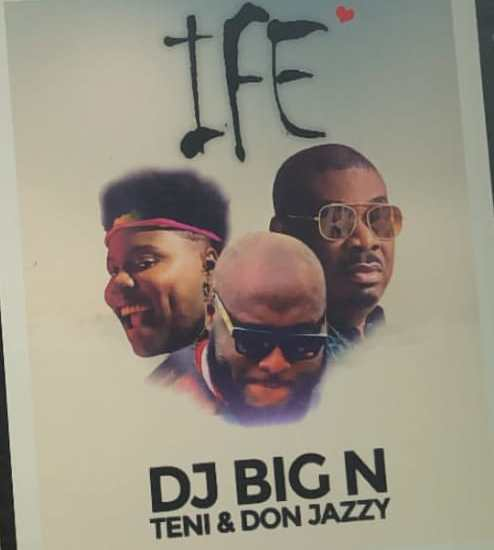 Music: DJ Big N Ft. Teni & Don Jazzy – Ife [ My Love ]