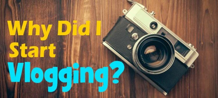 why did i start vlogging1