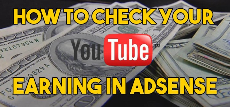 How to Check your YouTube Earnings in Adsense