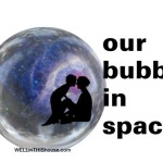 A Bubble in Space Just for My Son and Me