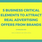 5 Business Critical Elements to Attract Real Advertising Offers from Brands with Angel Djambazov and Karen Garcia #TypeACon 2015