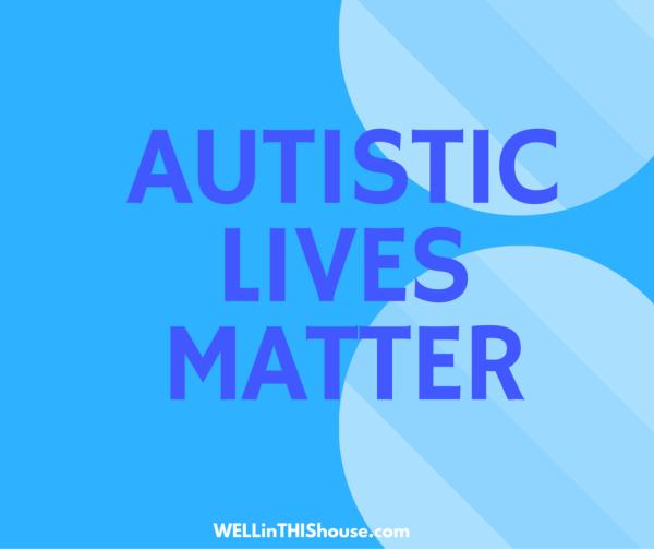 Autistic Lives Matter