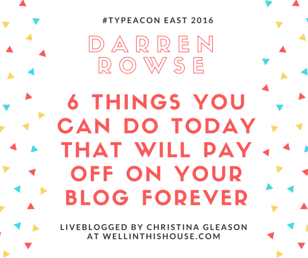 6 THINGS YOU CAN DO TODAY THAT WILL PAY OFF ON YOUR BLOG FOREVER