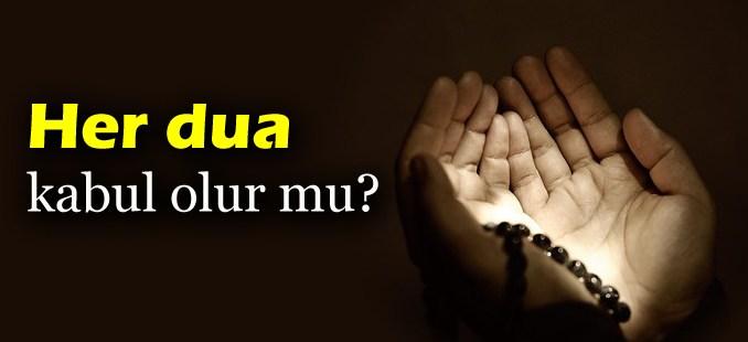 Her dua kabul olur mu