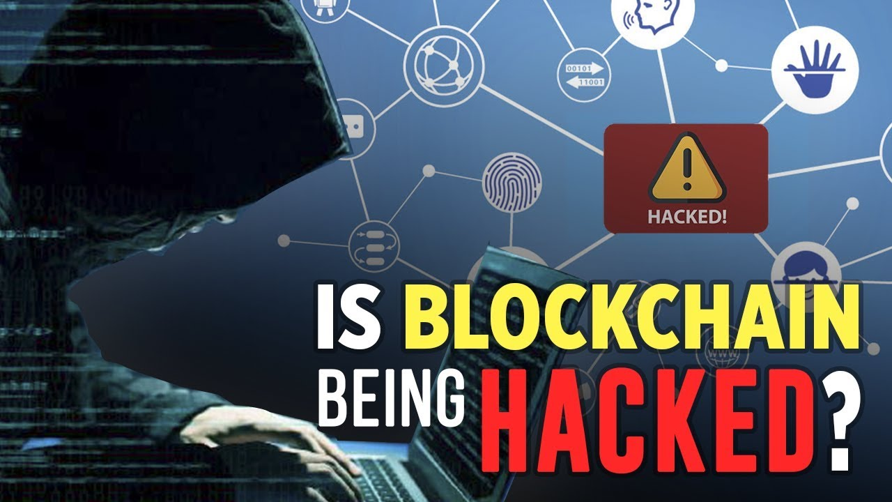 Blockchain is Being HACKED