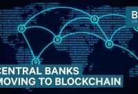 Why central banks are experimenting with blockchain