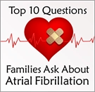 Top 10 Questions Families Ask about A-Fib - Free Report A-Fib.com