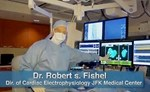 Video: Dr Robert Fishel and catheter ablation