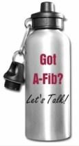 Water bottle - Got A-Fib-Lets Talk at A-Fib.com
