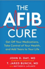 Book cover of The AFib Cure by Drs. Day and Bunch