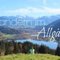 Wandern im Allgaeu - Wanderrouten im Ueberblick