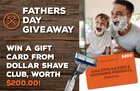 Enter for a chance to win a $200 Dollar Shave Club gift card {US CA} (06/14/2018)