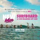 One grand prize winner will receive a NEW WAVE surfboard and a $300 Billabong Gift Card.{us} ends 1/16/2018