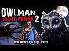 Owlman prank 2