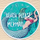 Beach Please, I'm a Mermaid Round Beach Towel Giveaway(06/17/17){US}