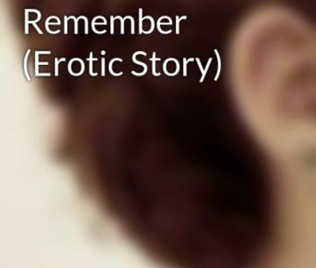 A Night To Remember Erotic Story