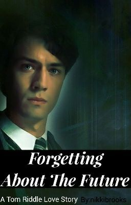 Forgetting About The Future Tom Riddle Love Story ProgressSort Of Wattpad