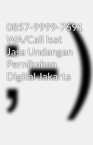 0857 9999 7691 Wa Call Isat Jasa Undangan Pernikahan Digital Jakarta