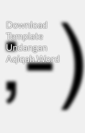 Download Template Undangan Aqiqah Word Wattpad