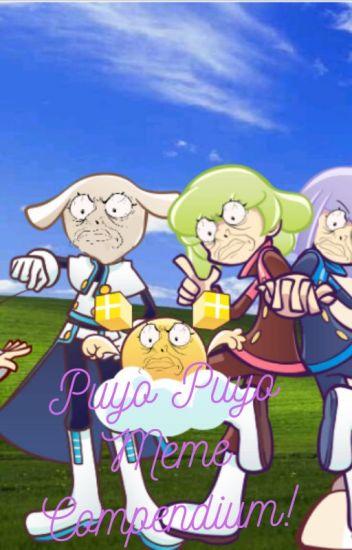 Puyo Puyo Meme Compendium Ichini Wattpad