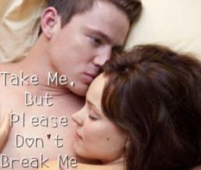 Take Me But Please Dont Break Me