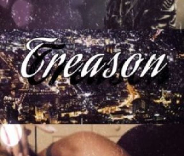 Treason August Alsina Storyediting