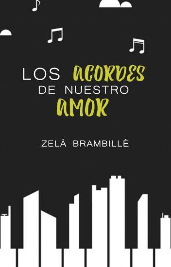 Los acordes de nuestro amor de Zelá Brambillé