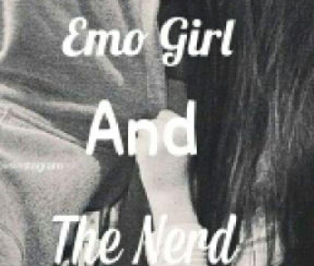 The Emo Girl And The Nerd