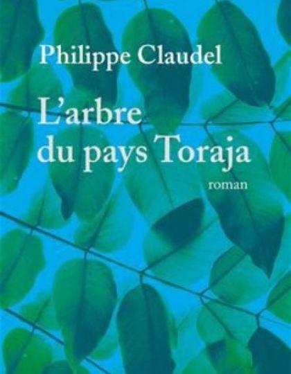 L'arbre du pays Toraja - Philippe Claudel 2016