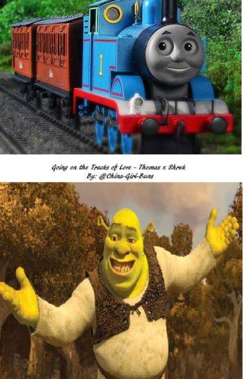 Going On The Tracks Of Love A Thomas The Train Engine X Shrek