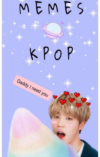 Memes Kpop Z Flexing Wattpad