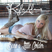 Burn a Little Colder - Single, Kayla Adams
