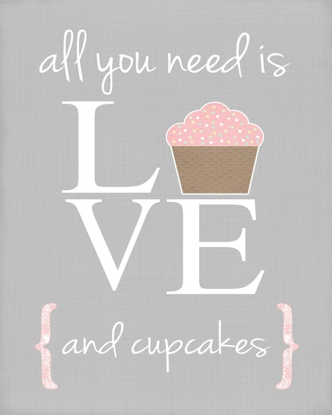 Download All you need is love and cupcakes... Art Print by Pink ...