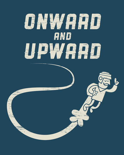 Onwards & Upwards! Art Print