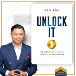 Billionaire Mindset - season - 1 Podcast UNLOCK IT: THE MASTER KEY to WEALTH, SUCCESS and SIGNIFICANCE | DAN LOK | BILLIONAIRE MINDSET Episode, UNLOCK IT: THE MASTER KEY to WEALTH, SUCCESS