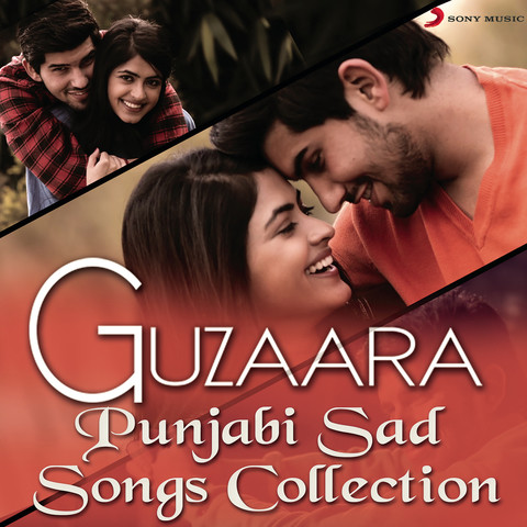 Guzaara Punjabi Sad Songs Collection Songs Download Guzaara Punjabi Sad Songs Collection Mp3 Punjabi Songs Online Free On Gaana Com