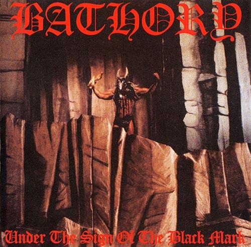 6 - Bathory - Under The Sing of The Black Mark