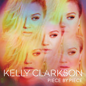 Piece By Piece (Deluxe Version), Kelly Clarkson