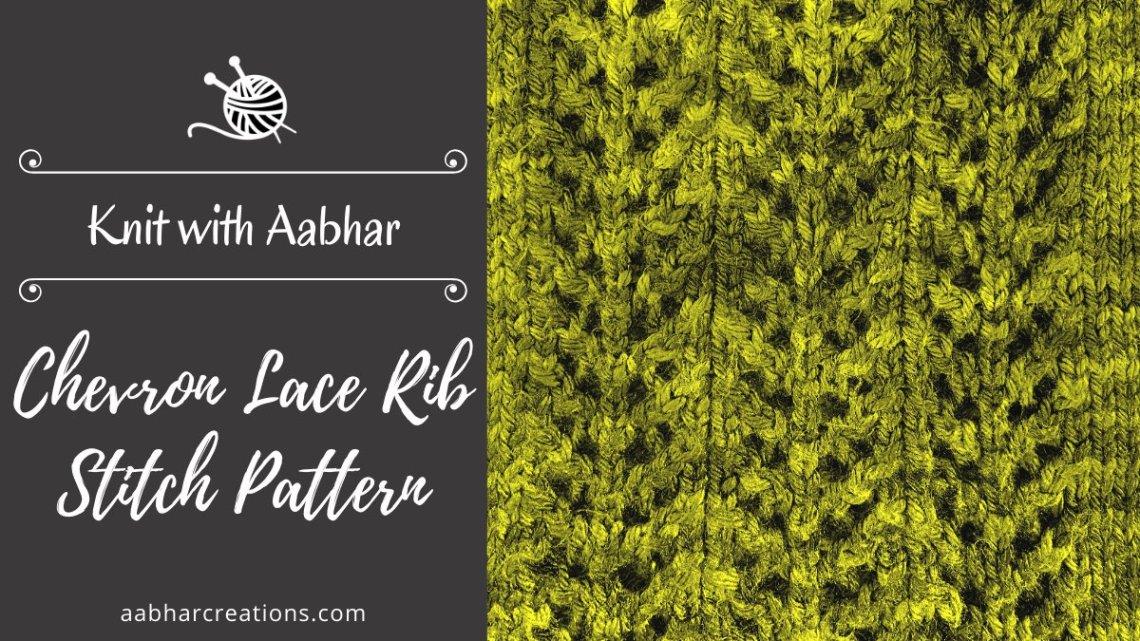 Chevron Lace Rib Stitch AabharCreations