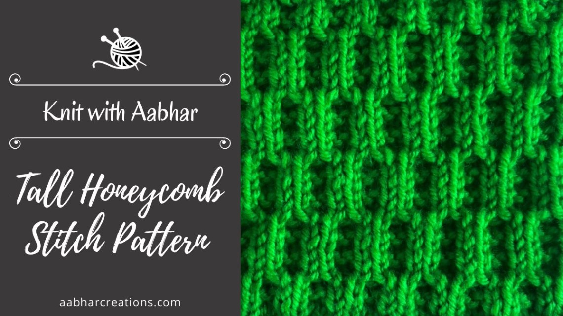 Tall Honeycomb Stitch Pattern aabharcreations
