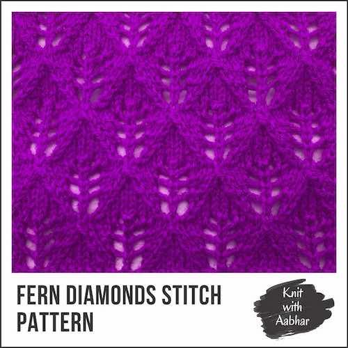 Fern Diamonds Stitch Pattern knit with aabhar